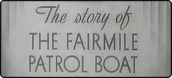 The Story of the Fairmile Patrol Boat